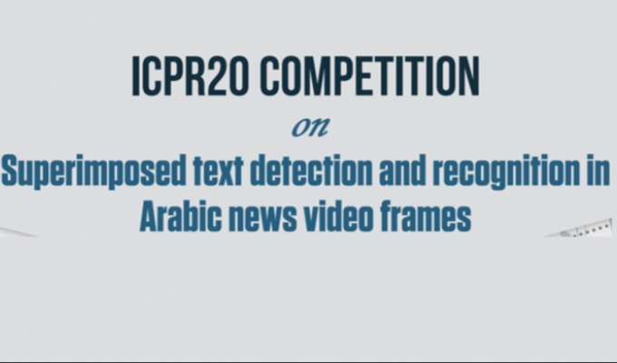 Call for participation: ICPR 2020 Competition on Superimposed text detection and recognition in Arabic news video frames